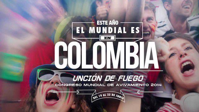 El mundial es en Colombia – CONGRESO MUNDIAL DE AVIVAMIENTO 2014