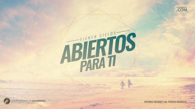 Te abrirá los cielos (prédica) – Pastor Ricardo Rodríguez