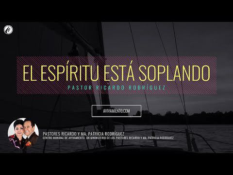 El Espíritu está soplando (prédica) – Pastor Ricardo Rodriguez