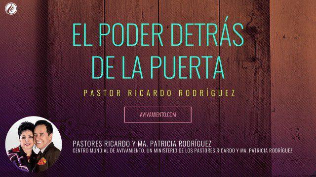 El poder detrás de la puerta (prédica) – Pastor Ricardo Rodríguez