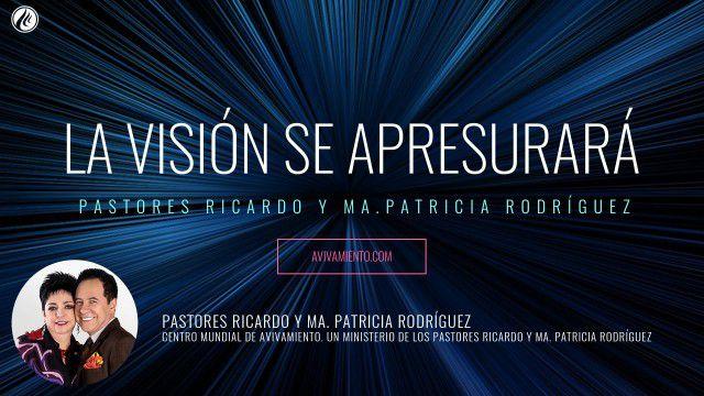 La visión se apresurará (prédica) – Pastor Ricardo Rodríguez