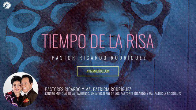 Tiempo de la risa (prédica) – Pastor Ricardo Rodríguez