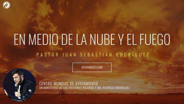 En medio de la nube y el fuego (prédica) – Pastor Juan Sebastián Rodríguez