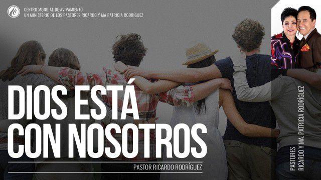 Dios está con nosotros (prédica) – Pastor Ricardo Rodríguez