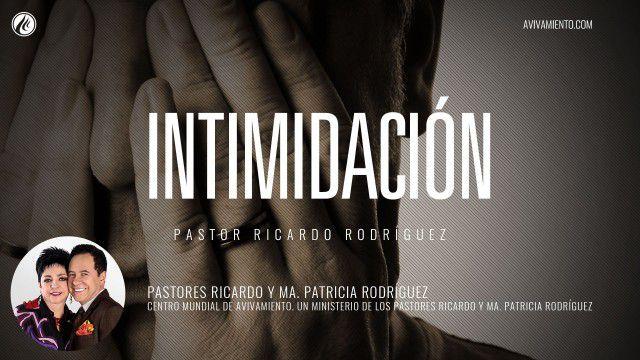 Intimidación (prédica) – Pastor Ricardo Rodríguez