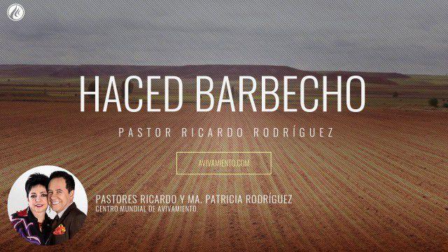 Pastor Ricardo Rodríguez – Haced barbecho