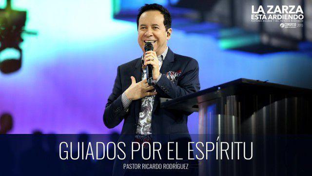 Guiados por el Espíritu (prédica) – Pastor Ricardo Rodríguez