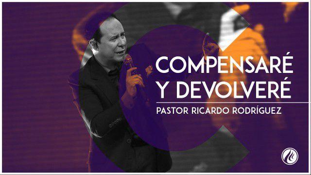 Compensaré y devolveré –  Pastor Ricardo Rodríguez