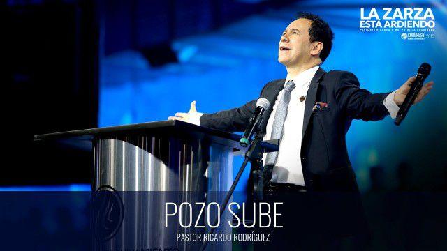 Pozo sube (prédica) – Pastor Ricardo Rodríguez