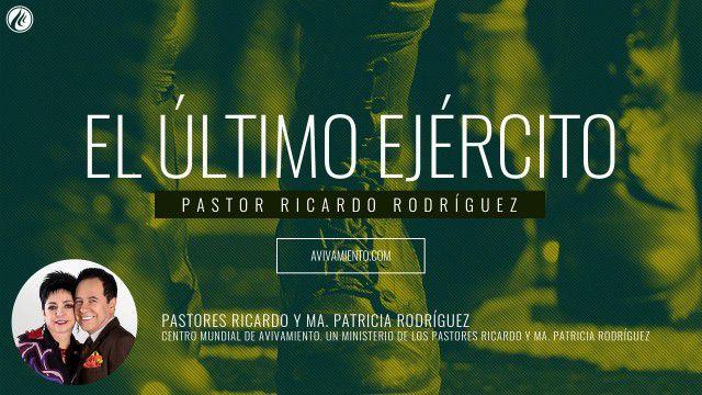 El último ejército (prédica) – Pastor Ricardo Rodríguez