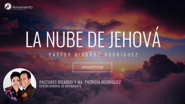 La nube de Jehová  – Pastor Ricardo Rodríguez