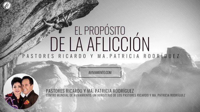 El propósito de la aflicción (prédica) – Pastor Ricardo Rodríguez
