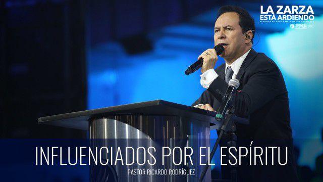 Influenciado por el Espíritu (prédica) – Pastor Ricardo Rodríguez
