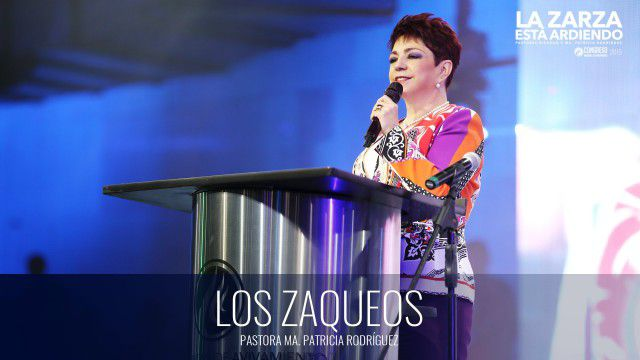 Los Zaqueos (prédica) – Pastora Ma. Patricia Rodríguez
