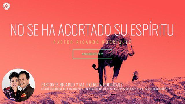 No se ha acortado Su Espíritu (prédica) – Pastor Ricardo Rodríguez