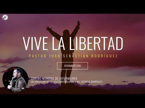 Vive la libertad – Pastor Juan Sebastián Rodríguez