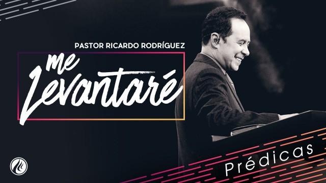 Me levantaré – Pastor Ricardo Rodríguez