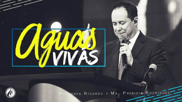 Aguas Vivas- Pastor Ricardo Rodríguez