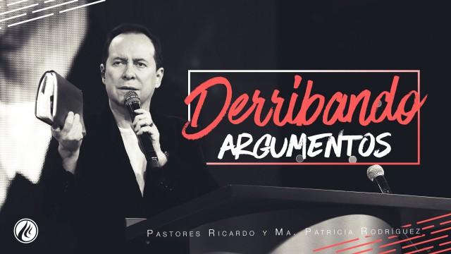 Derribando argumentos- Pastor Ricardo Rodríguez