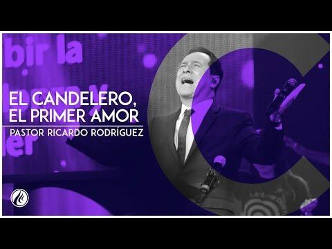 El candelero, el primer amor- Pastor Ricardo Rodríguez