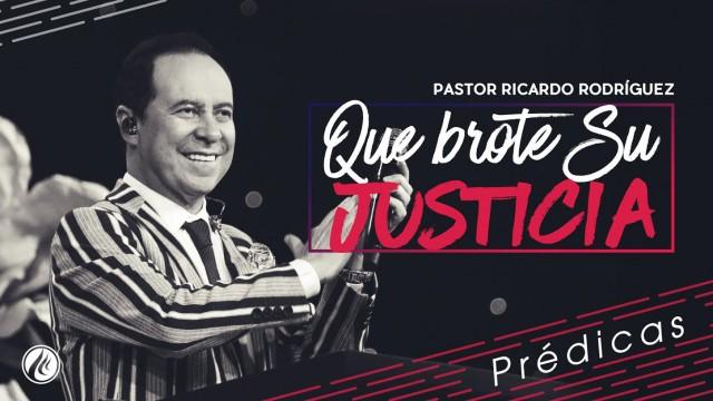 Que brote Su justicia-Pastor Ricardo Rodríguez