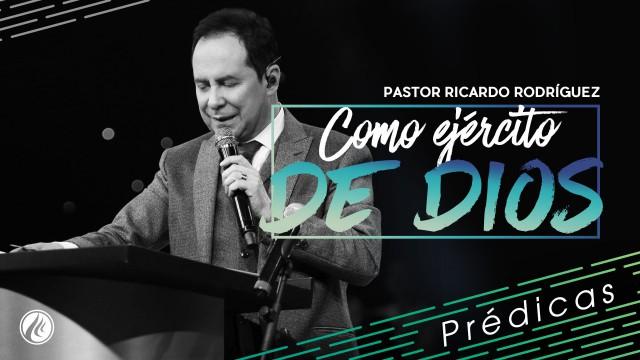 Como ejército de Dios – Pastor Ricardo Rodríguez