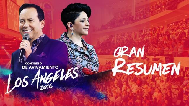 Gran Resumen – Congreso de Avivamiento Los Angeles 2016
