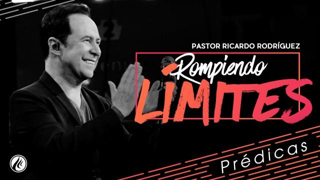 Rompiendo límites – Pastor Ricardo Rodríguez