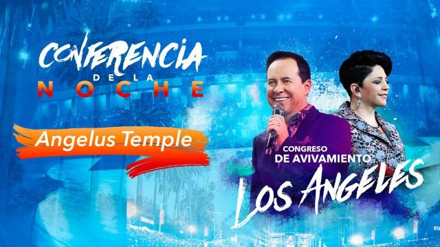 Conferencia de la noche – Congreso de Avivamiento Los Angeles 2016