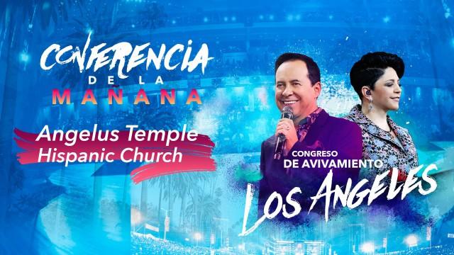 Conferencia de la mañana – Congreso de Avivamiento Los Angeles 2016