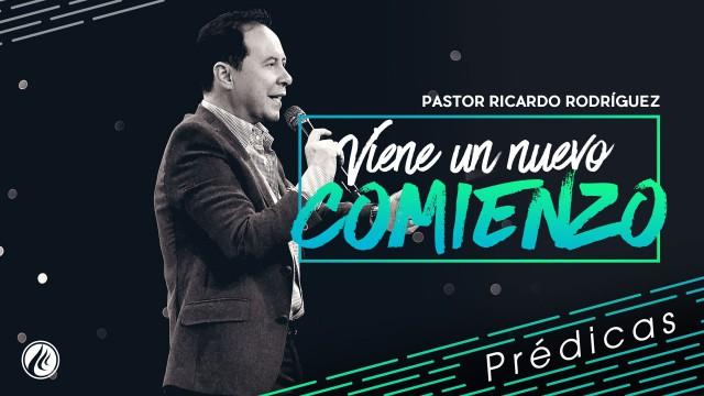 Un nuevo comienzo – Pastor Ricardo Rodríguez