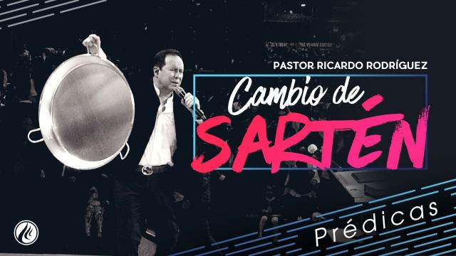 Cambio de sartén – Pastor Ricardo Rodríguez
