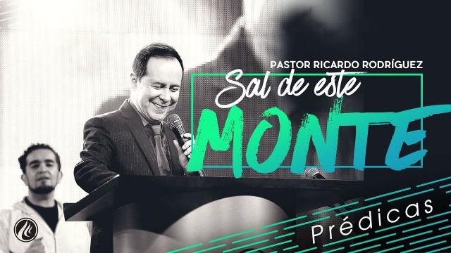 Sal de este monte – Pastor Ricardo Rodríguez