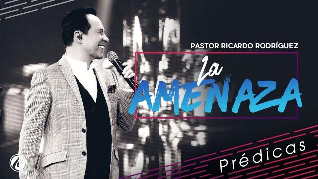 La amenaza – Pastor Ricardo Rodríguez