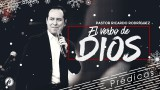 El verbo de Dios – Pastor Ricardo Rodríguez