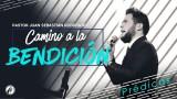 Camino a la bendición – Pastor Juan Sebastián Rodríguez