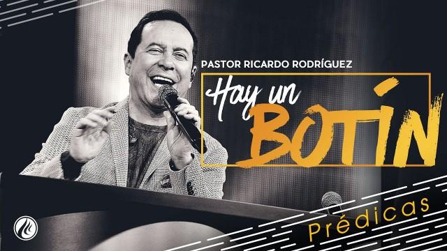 Hay un botín – Pastor Ricardo Rodríguez