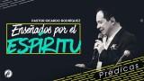 Enseñados por el Espíritu – Pastor Ricardo Rodríguez