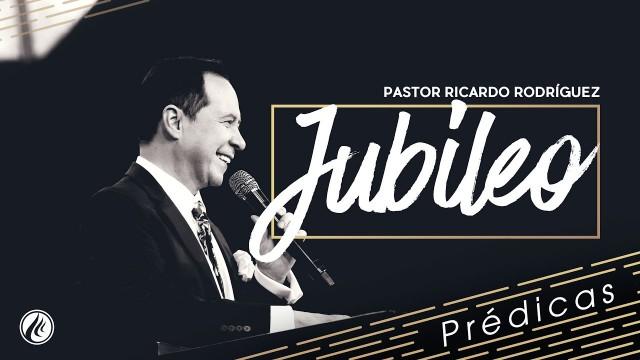 Jubileo – Pastor Ricardo Rodríguez