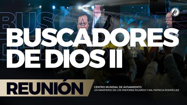 Buscadores de Dios II 12 Feb 2017 – CENTRO MUNDIAL DE AVIVAMIENTO