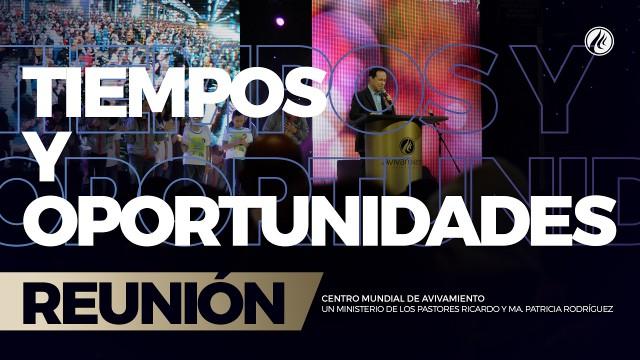 Tiempos y oportunidades 29 Ene 2017 – CENTRO MUNDIAL DE AVIVAMIENTO