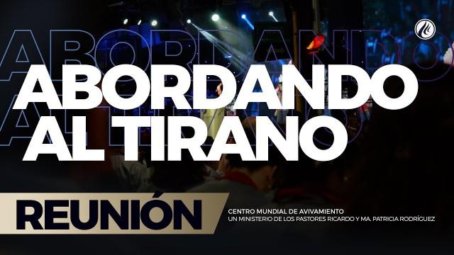Abordando al tirano 19 Mar 2017 – CENTRO MUNDIAL DE AVIVAMIENTO