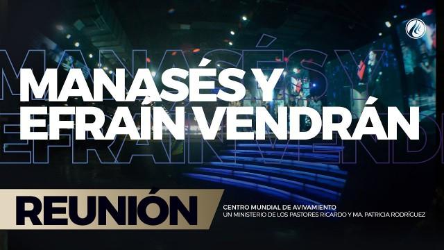 Manasés y Efraín vendrán 09 Abr 2017 – CENTRO MUNDIAL DE AVIVAMIENTO