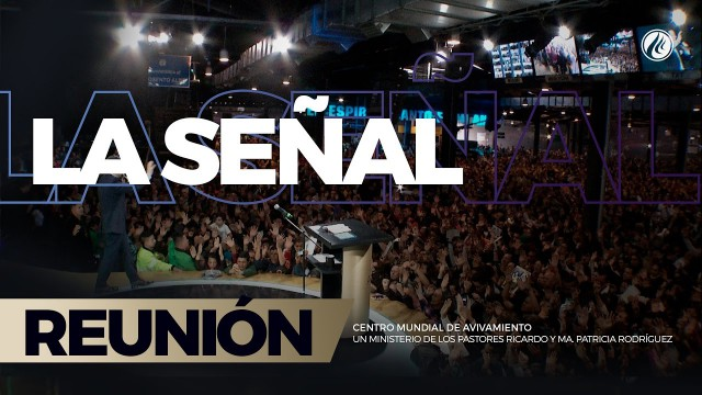 La señal 02 Abr 2017 – CENTRO MUNDIAL DE AVIVAMIENTO