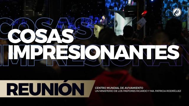 Cosas impresionantes 23 Abr 2017 – CENTRO MUNDIAL DE AVIVAMIENTO