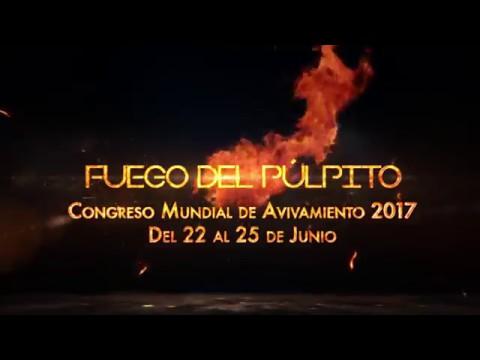 Fuego del púlpito – Congreso Mundial de Avivamiento 2017