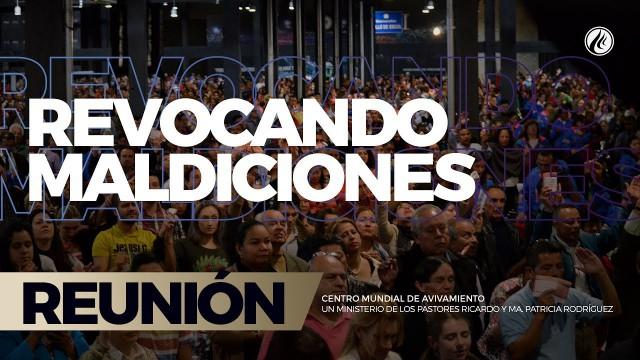 Revocando maldiciones 21 May 2017 – CENTRO MUNDIAL DE AVIVAMIENTO