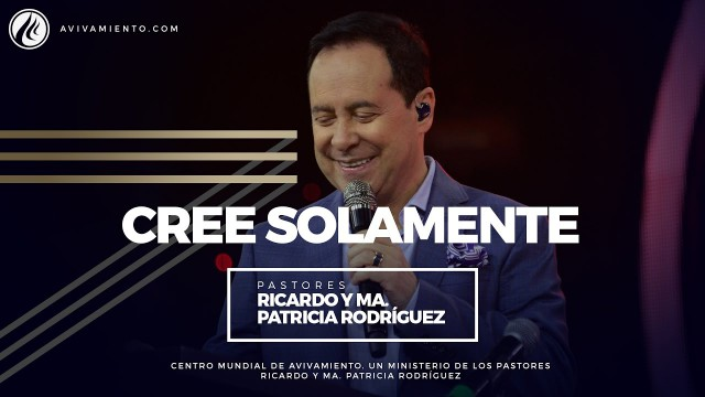 #32 Pastor Ricardo Rodríguez – Cree solamente