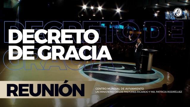 Decreto de gracia 11 Jun 2017 – CENTRO MUNDIAL DE AVIVAMIENTO