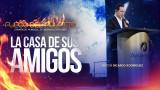 La casa de Sus amigos – CONGRESO MUNDIAL DE AVIVAMIENTO 2017